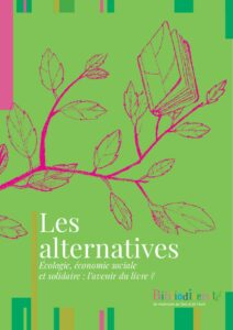 Les alternatives - Écologie, économie sociale et solidaire : l'avenir du livre ? (couverture du livre) - ISBN : 9782490855100
